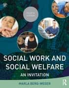 Social Work and Social Welfare ebook by Marla Berg-Weger