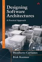 Designing Software Architectures ebook by Humberto Cervantes,Rick Kazman