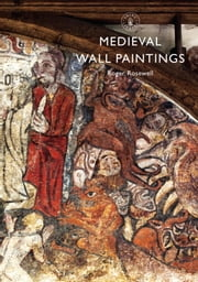 Medieval Wall Paintings ebook by  Roger Rosewell