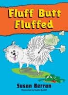 Fluff Butt - Fluffed ebook by Susan Berran