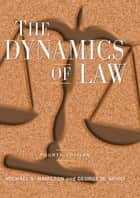 The Dynamics of Law ebook by Michael S Hamilton, George W Spiro