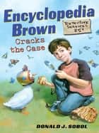 Encyclopedia Brown Cracks the Case ebook by Donald J. Sobol