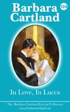 124. In Love In Lucca ebook by Barbara Cartland