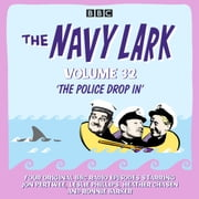 The Navy Lark: Volume 32 - The classic BBC radio sitcom audiobook by Lawrie Wyman