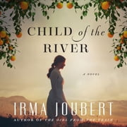 Child of the River audiobook by Irma Joubert