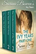 The Ivy Years Part One - Books 1,2,3 ebook by Sarina Bowen