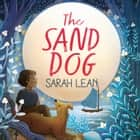 The Sand Dog audiobook by Sarah Lean