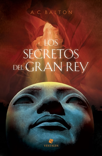 Los secretos del Gran Rey ebook by A. C. Balton