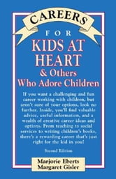 Careers for Kids at Heart & Others Who Adore Children ebook by Eberts, Marjorie