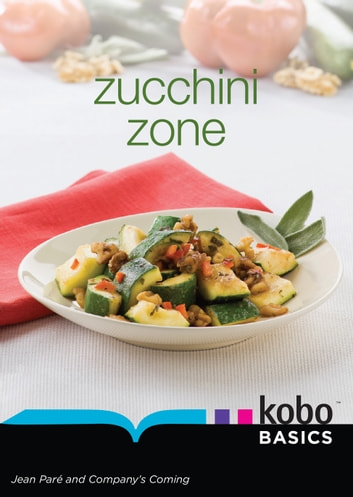 Zucchini Zone ebook by Jean Paré