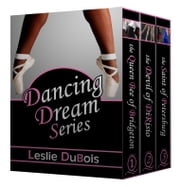 The Dancing Dream Series (Books 1-3) ebook by Leslie DuBois