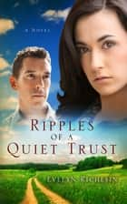 Ripples of a Quiet Trust ebook by Evelyn Richesin