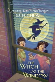 A Matter-of-Fact Magic Book: The Witch at the Window ebook by Ruth Chew