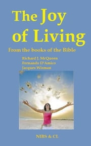 The Joy of Living: From the books of the Bible ebook by Richard J. McQueen