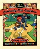 Scaredy-Cat Catcher eBook by Betty Hicks, Adam McCauley