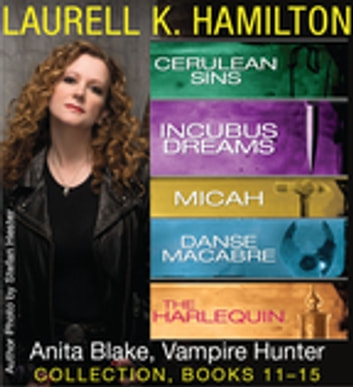 Laurell K. Hamilton's Anita Blake, Vampire Hunter collection 11-15 ebook by Laurell K. Hamilton