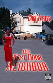 The Spiraling Evolution of My Next Door Neighbor Part 2 ebook by Cool Water