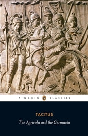 Agricola and Germania ebook by Tacitus,H. Mattingly