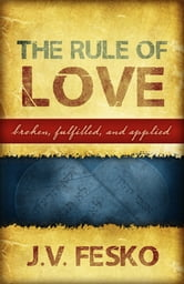 The Rule of Love ebook by John V. Fesko
