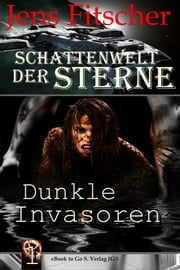Dunkle Invasoren ebook by Jens Fitscher