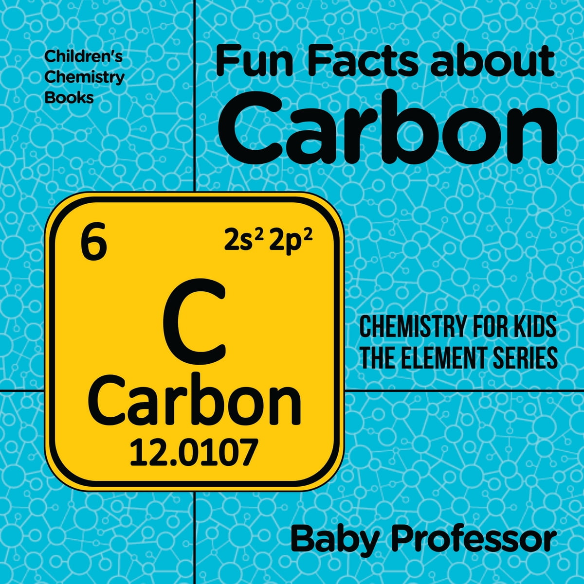 Fun facts about carbon chemistry for kids the element series fun facts about carbon chemistry for kids the element series childrens chemistry books ebook by baby professor 9781541940673 rakuten kobo gamestrikefo Images
