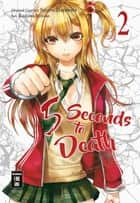 5 Seconds to Death 02 ebook by Saizo Harawata, Miyako Kashiwa, Christine Steinle
