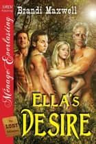 Ella's Desire ebook by Brandi Maxwell