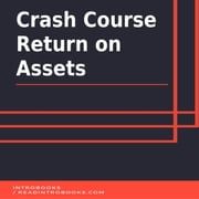 Crash Course Return On Assets audiobook by Introbooks Team
