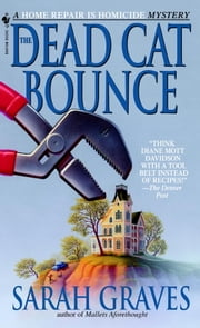 The Dead Cat Bounce - A Home Repair is Homicide Mystery ebook by Sarah Graves