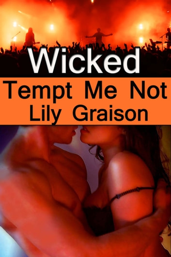 Wicked: Tempt Me Not ebook by Lily Graison