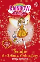 Natalie the Christmas Stocking Fairy - Special ebook by Daisy Meadows, Georgie Ripper