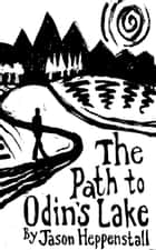 The Path to Odin's Lake ebook by Jason Heppenstall