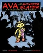 Ava the Monster Slayer ebook by Lisa Maggiore,Ross Felten