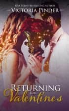 Returning for Valentine's ebook by Victoria Pinder