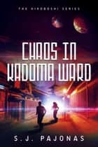 Chaos in Kadoma Ward ebook by S. J. Pajonas