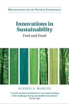 Innovations in Sustainability ebook by Alfred A. Marcus