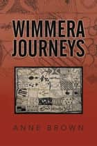 Wimmera Journeys ebook by