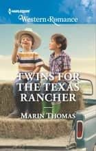 Twins for the Texas Rancher ebook by Marin Thomas
