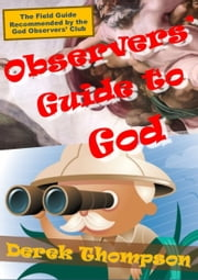 Observers' Guide to God ebook by Derek Thompson