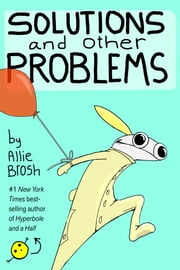 Solutions and Other Problems ekitaplar by Allie Brosh