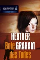 Bote des Todes - Krimi ebook by Heather Graham