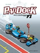Paddock, les coulisses de la F1 - Tome 03 ebook by Patrick Perna, Juan