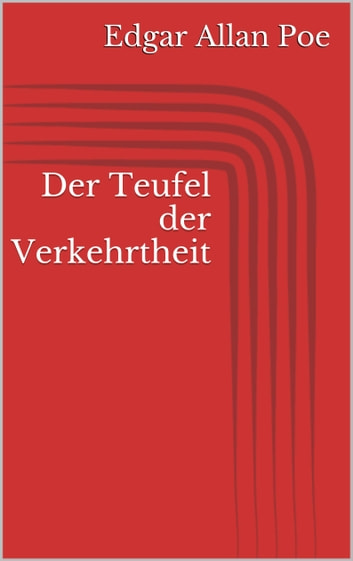 Der Teufel der Verkehrtheit ebook by Edgar Allan Poe