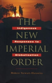 New Imperial Order, The - Indigenous Responses to Globalization ebook by Stewart-Harawira, Makere