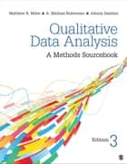 Qualitative Data Analysis - A Methods Sourcebook ebook by Matthew B. Miles, A. Michael Huberman, Mr. Johnny Saldana
