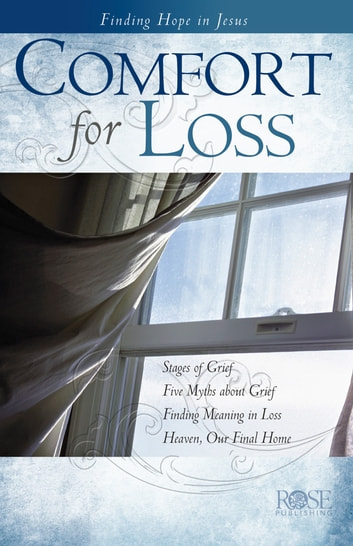 Comfort for Loss ebook by Rose Publishing