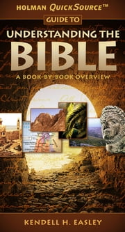 Holman Quicksource Guide to Understanding the Bible ebook by Kendell H. Easley