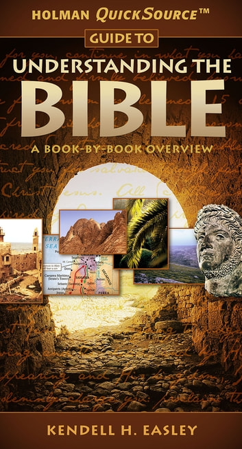 Holman Quicksource Guide to Understanding the Bible ekitaplar by Kendell H. Easley