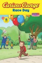 Curious George Race Day (CGTV Reader) ebook by H. A. Rey