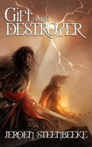 Gift of the Destroyer ebook by Jeroen Steenbeeke